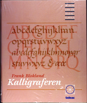 Calligraphy, the art of writing by Frank E. Blokland
